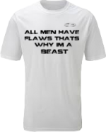EXXTREME ATHLETICS ALL MEN HAVE FLAWS THATS WHY IM A BEAST WHITE T-SHIRT