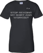 EXXTREME ATHLETICS STOP READING MY SHIRT AND WORKOUT WOMENS BLACK T-SHIRT