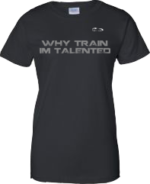 EXXTREME ATHLETICS WHY TRAIN IM TALENTED WOMENS BLACK T-SHIRT