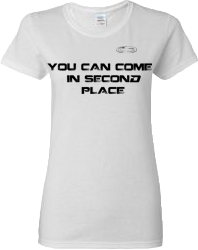 EXXTREME ATHLETICS YOU CAN COME IN SECOND PLACE WOMENS WHITE T-SHIRT